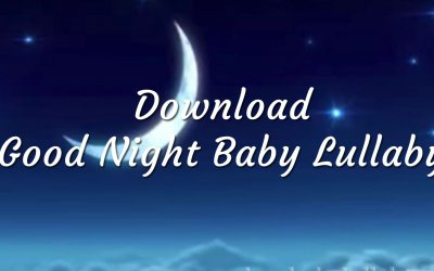 Download Good Night Baby Lullaby